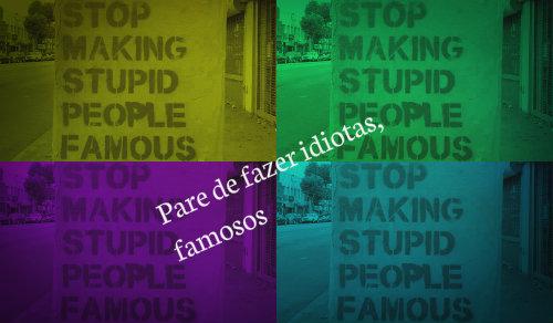 idiotas famosos